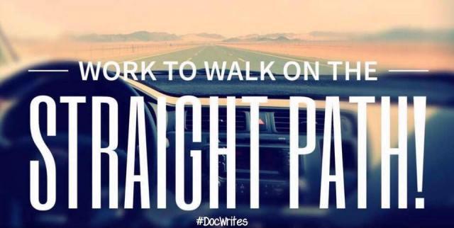 walk on the straight path